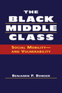 The Black Middle Class: Social Mobility—and Vulnerability