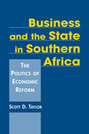 Business and the State in Southern Africa: The Politics of Economic Reform