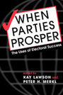 When Parties Prosper: The Uses of Electoral Success