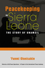 Peacekeeping in Sierra Leone: The Story of UNAMSIL