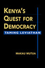Kenya's Quest for Democracy: Taming Leviathan