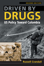 Driven by Drugs: US Policy Toward Colombia, 2nd Edition