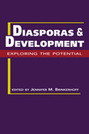 Diasporas and Development: Exploring the Potential