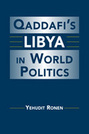 Qaddafi's Libya in World Politics