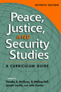 Peace, Justice, and Security Studies: A Curriculum Guide, 7th edition