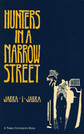 Hunters in a Narrow Street [a novel]