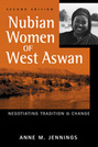 Nubian Women of West Aswan: Negotiating Tradition and Change, 2nd edition