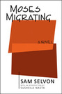Moses Migrating [a novel] (new edition)
