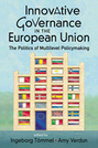 Innovative Governance in the European Union: The Politics of Multilevel Policymaking