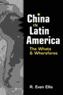 China in Latin America: The Whats and Wherefores