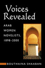 Voices Revealed: Arab Women Novelists, 1898-2000