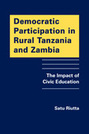 Democratic Participation in Rural Tanzania and Zambia: The Impact of Civic Education