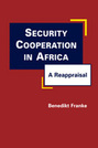 Security Cooperation in Africa: A Reappraisal