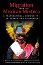 Migration from the Mexican Mixteca:  A Transnational Community in Oaxaca and California