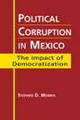 Political Corruption in Mexico: The Impact of Democratization