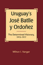 Uruguay's José Batlle y Ordoñez: The Determined Visionary, 1915-1917