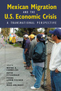 Mexican Migration and the US Economic Crisis: A Transnational Perspective