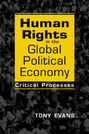 Human Rights in the Global Political Economy: Critical Processes