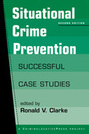 Situational Crime Prevention: Successful Case Studies, 2nd edition