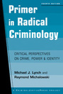 Primer in Radical Criminology: Critical Perspectives on Crime, Power, and Identity, 4th edition