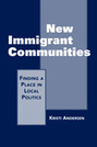 New Immigrant Communities: Finding a Place in Local Politics