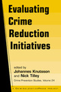 Evaluating Crime Reduction Initiatives