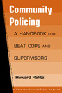 Community Policing: A Handbook for Beat Cops and Supervisors