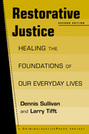 Restorative Justice: Healing the Foundations of Our Everyday Lives, 2nd edition
