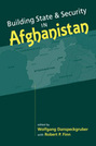 Building State and Security in Afghanistan