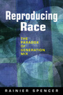 Reproducing Race: The Paradox of Generation Mix