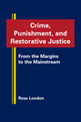 Crime, Punishment, and Restorative Justice: From the Margins to the Mainstream
