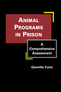 Animal Programs in Prison: A Comprehensive Assessment
