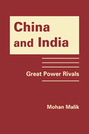 China and India: Great Power Rivals