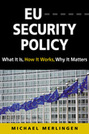 EU Security Policy: What It Is, How It Works, Why It Matters