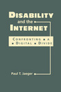 Disability and the Internet: Confronting a Digital Divide