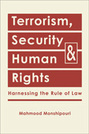 Terrorism, Security, and Human Rights: Harnessing the Rule of Law