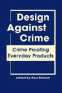 Design Against Crime: Crime Proofing Everyday Products