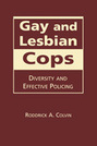 Gay and Lesbian Cops: Diversity and Effective Policing