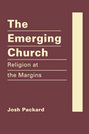 The Emerging Church: Religion at the Margins