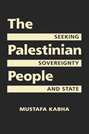The Palestinian People: Seeking Sovereignty and State