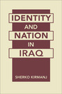 Identity and Nation in Iraq