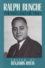 Ralph Bunche: The Man and His Times