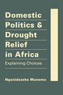Domestic Politics and Drought Relief in Africa: Explaining Choices