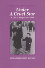 Under a Cruel Star: A Life in Prague, 1941-1968