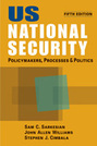 US National Security: Policymakers, Processes, and Politics, 5th edition