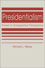 Presidentialism: Power in Comparative Perspective