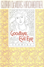 Goodbye, Evil Eye: Stories