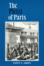 The Pletzl of Paris: Jewish Immigrant Workers in the Belle Epoque