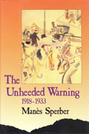 The Unheeded Warning, 1918–1933 [a memoir]