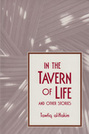 In the Tavern of Life and Other Stories